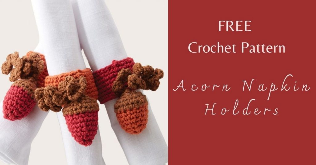 I love Yarn Forever Featured Image._Crochet Acorn Napkin Holders
