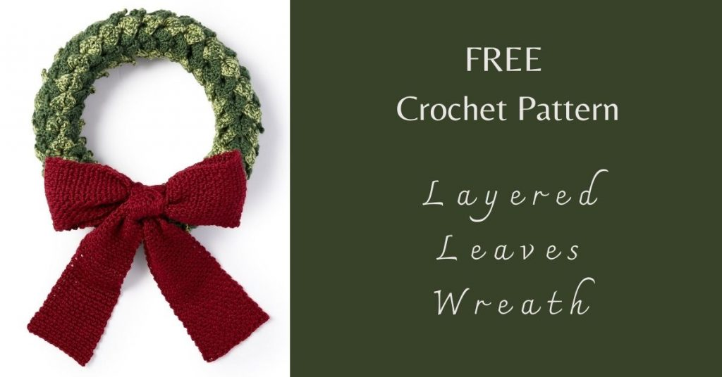 I love Yarn Forever Featured Image_Layered Leaves Crochet Wreath